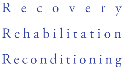 Recovery Rehabilitation Reconditioning
